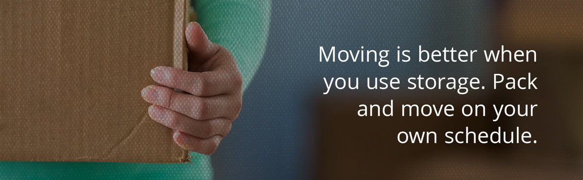 Moving is better when you use storage. Pack and move on your own schedule.